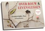 Elisabeth Kubler-Ross - Over rouw & Levenslessen