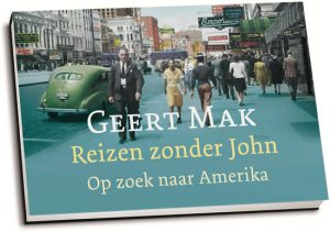 Geert Mak - Reizen zonder John (dwarsligger)