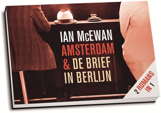 Ian McEwan - Amsterdam & De brief in Berlijn (dwarsligger)
