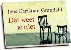 Jens Christian Grondahl - Dat weet je niet