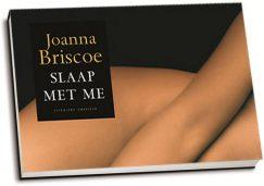 Joanna Briscoe - Slaap met me (dwarsligger)