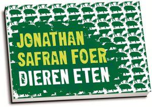 Jonathan Safran Foer - Dieren eten (dwarsligger)