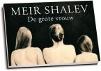 Meir Shalev - De grote vrouw