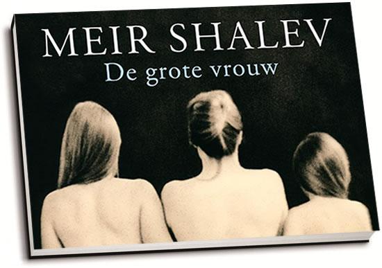 Meir Shalev - De grote vrouw (dwarsligger)