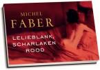 Michel Faber - Lelieblank, scharlakenrood