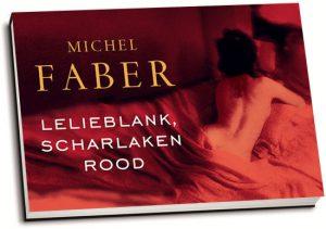 Michel Faber - Lelieblank, scharlakenrood (dwarsligger)