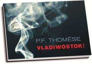 P.F. Thomése - Vladiwostok! (dwarsligger)