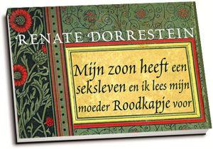 Renate Dorrestein - Mijn zoon heeft een seksleven... (dwarsligger)