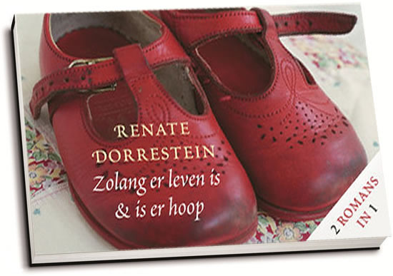 Renate Dorrestein - Zolang er leven is & Is er hoop (dwarsligger)