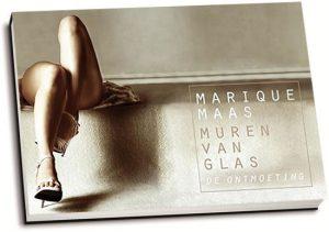 Marique Maas - Muren van glas / 1. De ontmoeting (dwarsligger)
