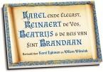 Karel Eykman e.a. - Karel ende Elegast, Reinaert de Vos, Beatrijs & De reis van Sint Brandaan