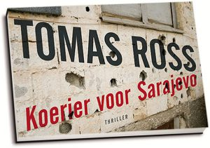 Tomas Ross - Koerier voor Sarajevo (dwarsligger)
