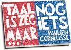 Paulien Cornelisse - Taal is zeg maar echt mijn ding & En dan nog iets