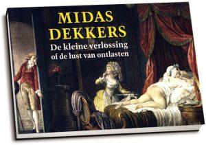 Midas Dekkers - De kleine verlossing of de lust van het ontlasten (dwarsligger)