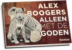 Alex Boogers - Alleen met de goden
