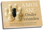 Amos Oz - Onder vrienden