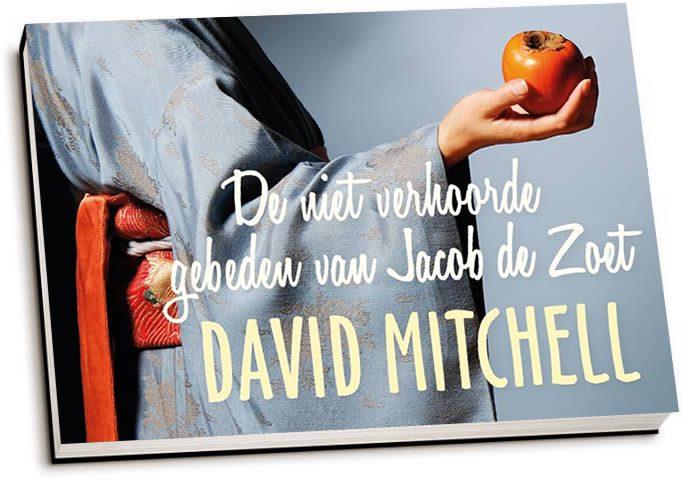 David Mitchell - De niet verhoorde gebeden van Jacob de Zoet (dwarsligger)