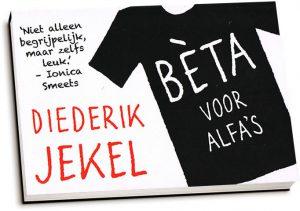 Diederik Jekel - Bèta voor alfa's (dwarsligger)