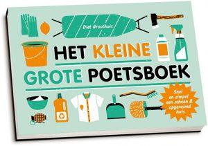 Diet Groothuis - Het kleine grote poetsboek (dwarsligger)