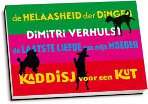Dimitri Verhulst - De helaasheid & De laatste liefde & Kaddisj (dwarsligger)
