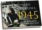 Ian Buruma - 1945 / Biografie van een jaar