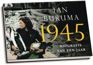 Ian Buruma - 1945 / Biografie van een jaar (dwarsligger)