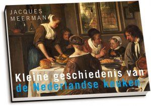 Jacques Meerman - Kleine geschiedenis van de Nederlandse keuken (dwarsligger)