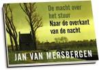 Jan van Mersbergen – De macht over het stuur & Naar de overkant van de nacht