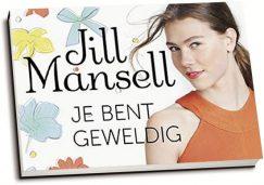 Jill Mansell - Je bent geweldig (dwarsligger)