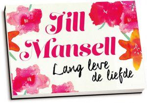 Jill Mansell - Lang leve de liefde (dwarsligger)