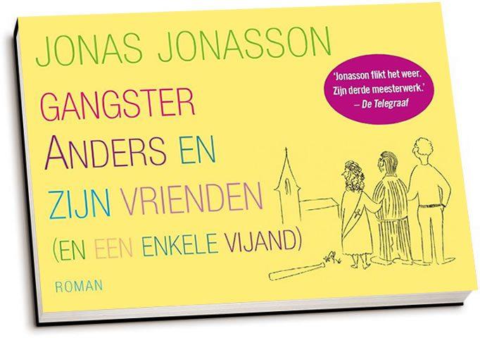 Jonas Jonasson - Gangster Anders en zijn vrienden (en een enkele vijand) (dwarsligger)