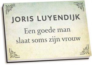 Joris Luyendijk - Een goede man slaat soms zijn vrouw (dwarsligger)