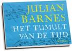 Julian Barnes - Het tumult van de tijd