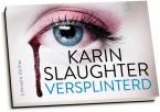 Karin Slaughter - Versplinterd