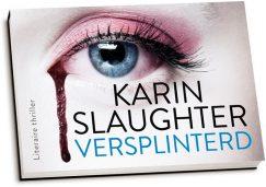 Karin Slaughter - Versplinterd (dwarsligger)