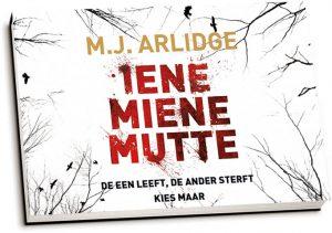 M.J. Arlidge - Iene Miene Mutte (dwarsligger)