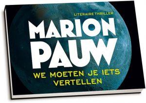 Marion Pauw - We moeten je iets vertellen (dwarsligger)