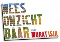 Murat Isik - Wees onzichtbaar (dwarsligger)