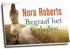 Nora Roberts - Begraaf het verleden (dwarsligger)