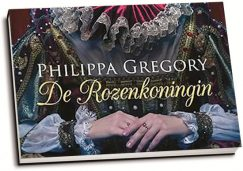 Philippa Gregory - De rozenkoningin (dwarsligger)