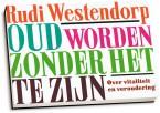 Rudi Westendorp - Oud worden zonder het te zijn