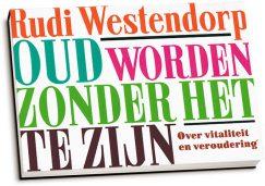 Rudi Westendorp - Oud worden zonder het te zijn (dwarsligger)