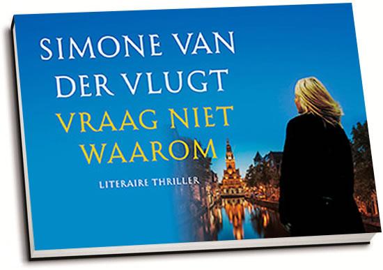 Simone van der Vlugt - Vraag niet waarom (dwarsligger)