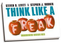 Steven D. Levitt & Stephen J. Dubner - Think like a freak (dwarsligger)