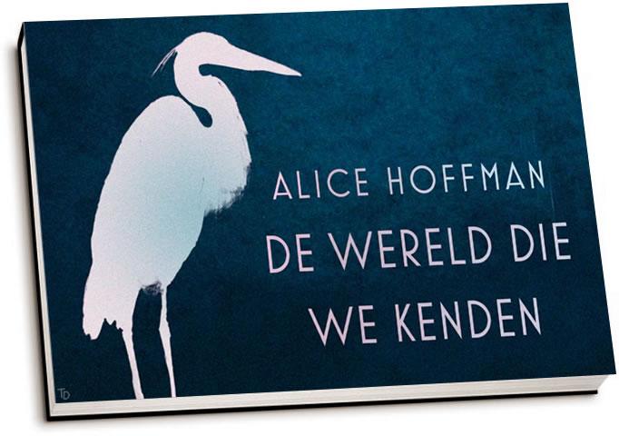 Alice Hoffman - De wereld die we kenden (dwarsligger)