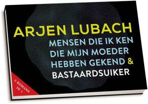 Arjen Lubach - Mensen die ik ken die mijn moeder hebben gekend & Bastaardsuiker (dwarsligger)