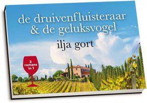 Ilja Gort - De druivenfluisteraar & De geluksvogel (dwarsligger)