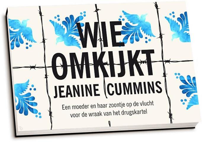 Jeanine Cummins - Wie omkijkt (dwarsligger)