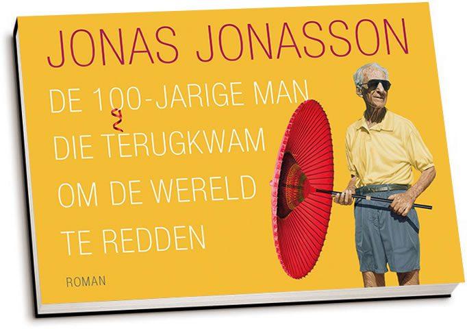Jonas Jonasson - De 100-jarige man die terugkwam om de wereld te redden (dwarsligger)