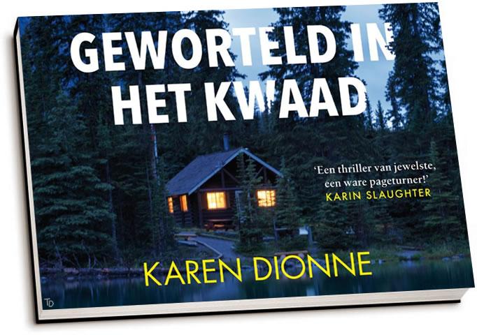 Karen Dionne - Geworteld in het kwaad (dwarsligger)